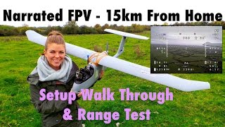 Narrated Long Range FPV Setup Overview & 15km Range Test - Skywalker 1900