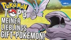 Top 3 meiner liebsten Gift Pokemon!