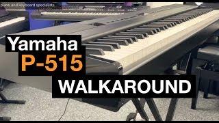 Yamaha P515 portable piano Walkaround