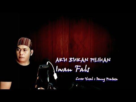 Aku Bukan Pilihan Iwan Fals Cover Vocal Denny Pradesa