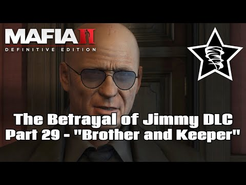 """Mafia II Definitive Edition - The Betrayal of Jimmy DLC - Part 29 - """"Brother and Keeper"""" 