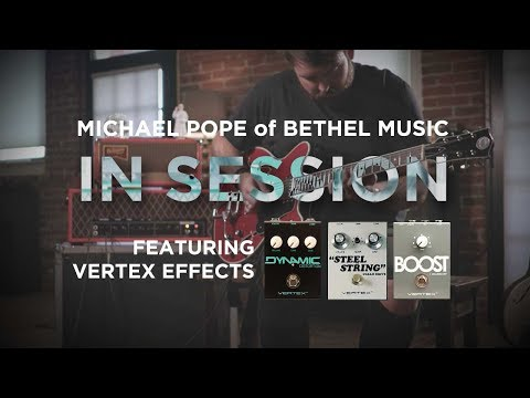 In Session: Michael Pope of Bethel Music