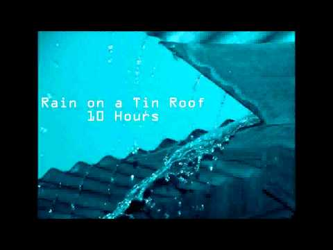 10 Hours Rainfall On A Tin Roof Ambient Soundscapes