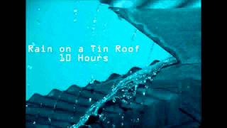 10 Hours - Rainfall on a Tin Roof - Ambient / Soundscapes / Meditation / lluvia