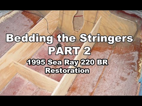 Bedding the stringers in the Sea Ray Part II