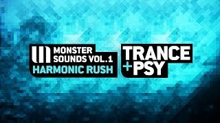 Monster Sounds Vol.1 - Harmonic Rush Trance + Psy