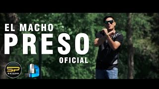 El Macho - Preso (Video Oficial)