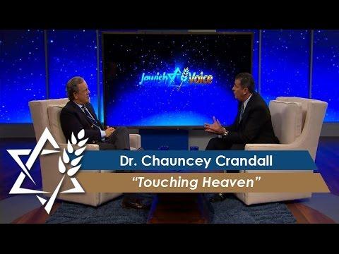 Dr. Chauncey Crandall: Touching Heaven (March 03, 2017)