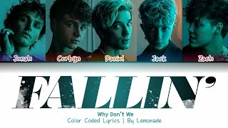 Why Don't We - Fallin' (Adrenaline) [Color Coded Lyrics]