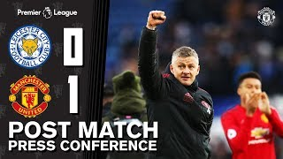 Post Match Press Conference   Leicester 0-1 Manchester United   Ole Gunnar Solskjaer