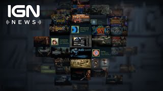Valve Will Now Let 'Everything Onto The Steam Store' - IGN News