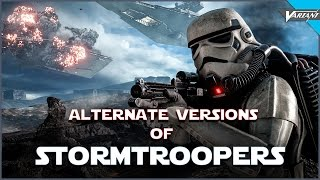 The Alternate Versions Of Stormtroopers!