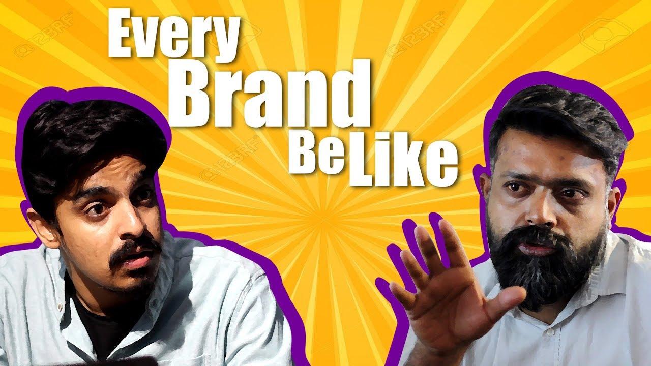 Every Brand Be Like | Bekaar Films | Comedy Skit