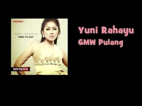 Yuni Rahayu - GMW Pulang