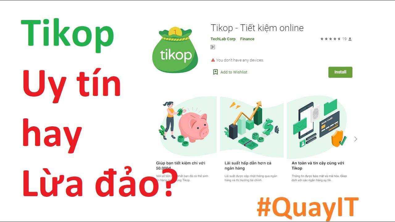 Tìm hiểu Tikop - App tiết kiệm Online mới tinh? Lừa đảo hay Uy tín?