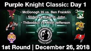 Purple Knight Classic: Day 1, Part 1 (MCD 35, Ben Franklin, Slidell, ESJ, Thibodaux, West Jeff)