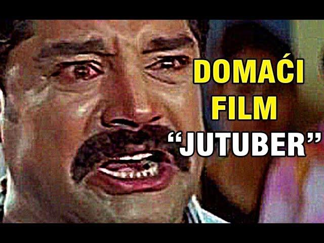 "DOMAĆI FILM ""JUTUBER"""