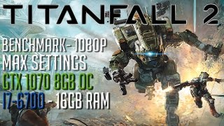 Titanfall 2 MAX Settings 1080p | GTX 1070 OC 8GB | i7-6700 | FRAMERATE TEST