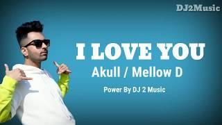 Akull I Love You lyrics |  Latest Punjabi Song 2019 | DJ 2 music