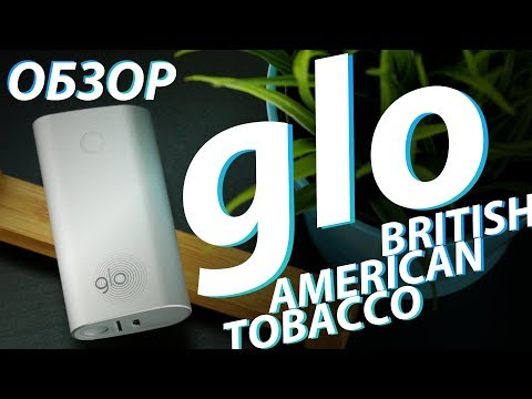 Glo от British American Tobacco | Обзор