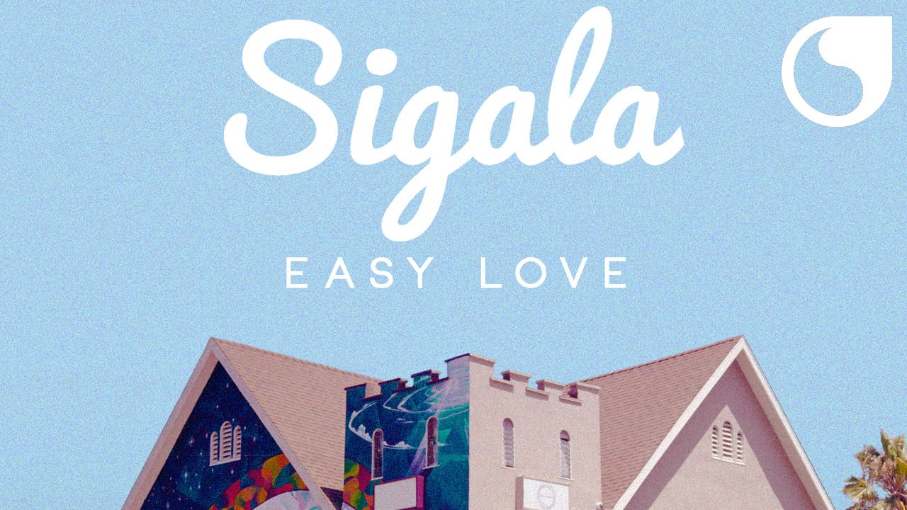 sigala easy love youtube