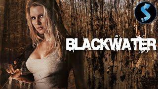 Blackwater (2007)   Full Movie   Georgia Chris   Amy Simon   McCayne Blomberg