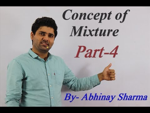 How to use of unique concepts of Mixture in previuos year questions by Abhinay Sharma