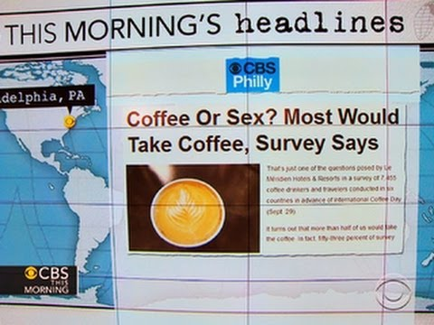 Headlines at 8:30: Coffee or sex? Survey finds majority prefer java