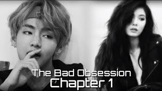 The Bad Obsession - Season 2 chapter 1(BTS Kim Taehyung FF) *Read description.*