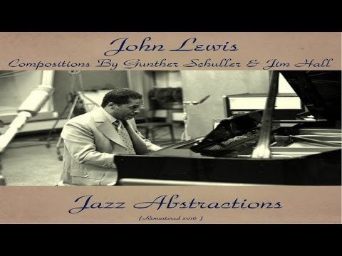 John Lewis Ft. Ornette Coleman / Bill Evans / Eric Dolphy - Jazz Abstractions - Remastered 2016