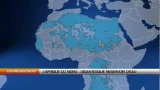 L'Afrique du nord, un gigantesque réservoir d'eau