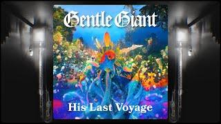 """Gentle Giant """"His Last Voyage"""" (2021 Steven Wilson Remix)"""