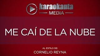 Karaokanta - Cornelio Reyna - Me caí de la nube (Sin sellos..CALIDAD PROFESIONAL)