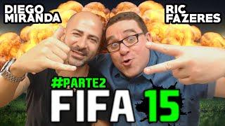 RIC VS DIEGO MIRANDA | FIFA 15 #2 | AZIAAAAAAAAAAAA