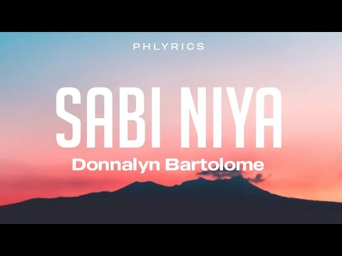 Donnalyn Bartolome - Sabi niya(Lyrics)