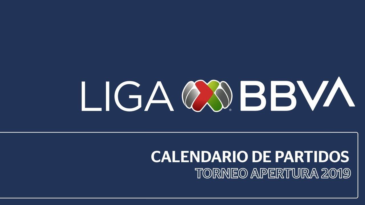 Calendario Liga Bbva Mx Torneo Apertura 2019 Youtube