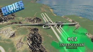 CITIES SKYLINES - MAPA - Ep. #02 INTERSECCION