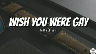 wish you were gay - Billie Eilish   Lyrics Video