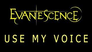 Evanescence - Use My Voice Lyrics (The Bitter Truth)
