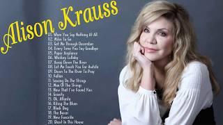 Alison Krauss Greatest Hits Full Album 2018 || Best Of Alison Krauss Playlist