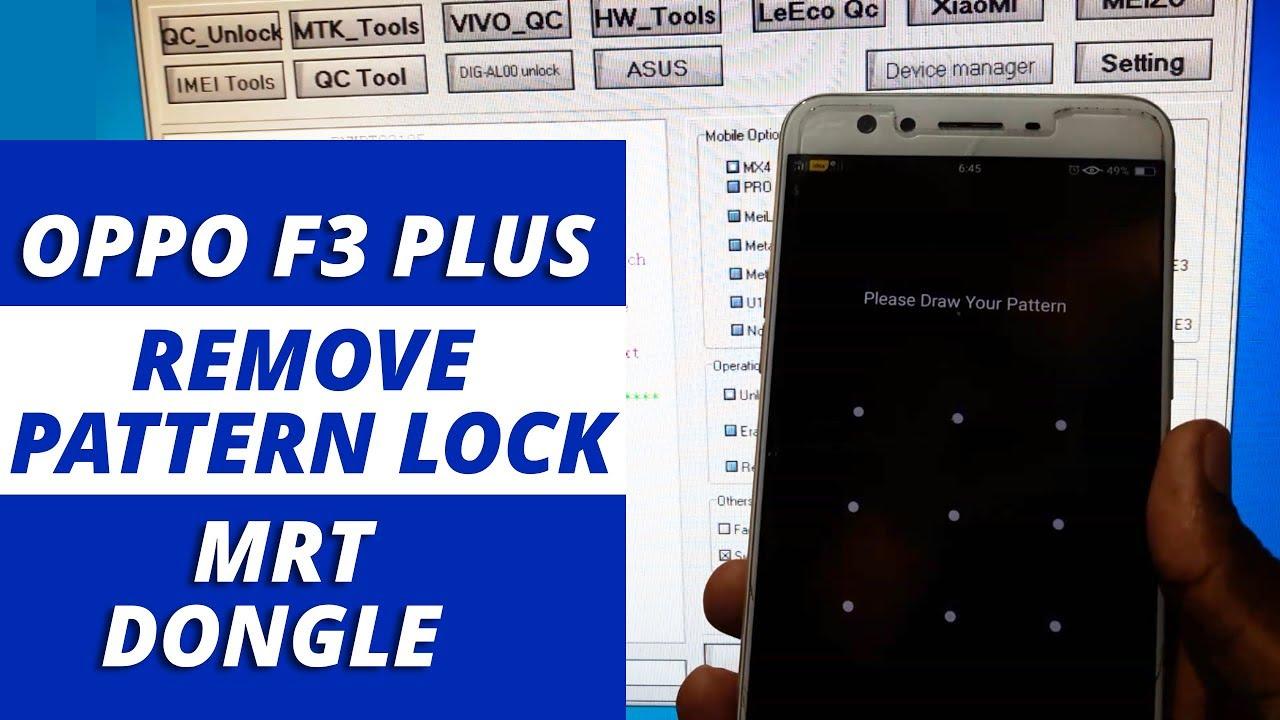 OPPO F3 PLUS Pattern Lock & FRP Lock Remove MRT Key