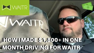 How I Made $1,891 In One Month Driving For Waitr | New Driver Tips & Everything You Need To Know!