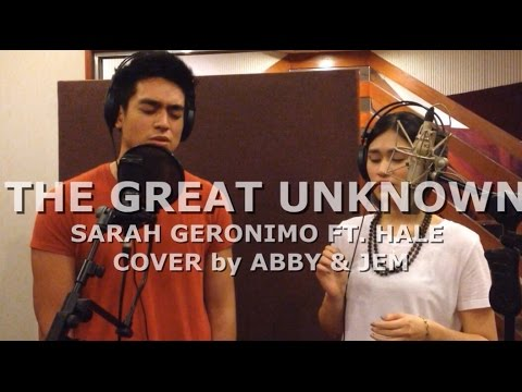Sarah Geronimo ft. Hale - The Great Unknown (Cover by Jem Cubil & Abby Manguinao)