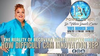 """The Reality of Recovery- Uninterrupted, Series II: """"How Difficult Can Innovation Be?"""""""