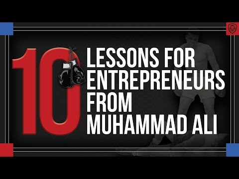 Muhammad Ali: 10 Lessons Entrepreneurs Can Learn From Him