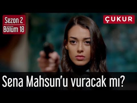 Çukur 2.Sezon 18.Bölüm - Sena Mahsun'u Vuracak mı?
