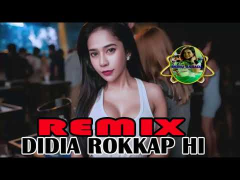 REMIX DIDIA ROKKAP HI - REMIX PALING MANTAP & SANTAI 2018