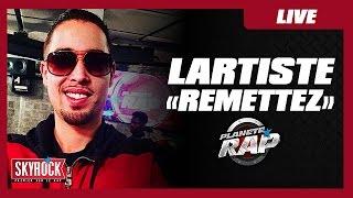 """Lartiste """"Remettez"""" en live dans Planète Rap"""