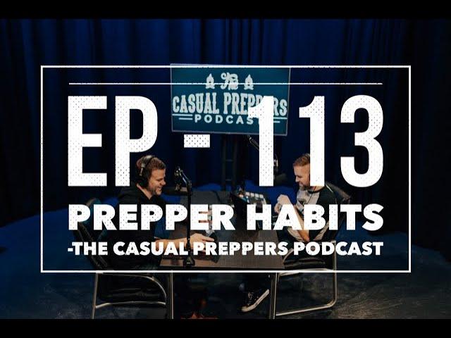 Prepper Habits - EP 113