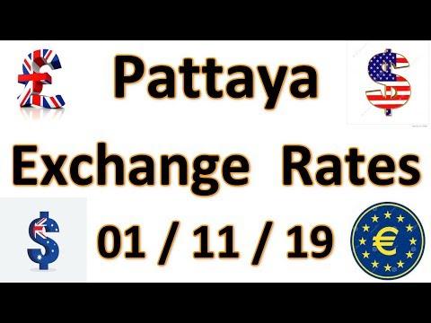 Pattaya Exchange  Rates   01 / 11 / 2019